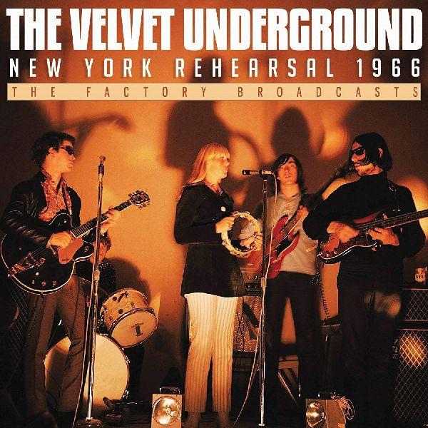 NEW YORK REHEARSAL 1966/VELVET UNDERGROUND (& NICO)/ヴェルヴェット ...