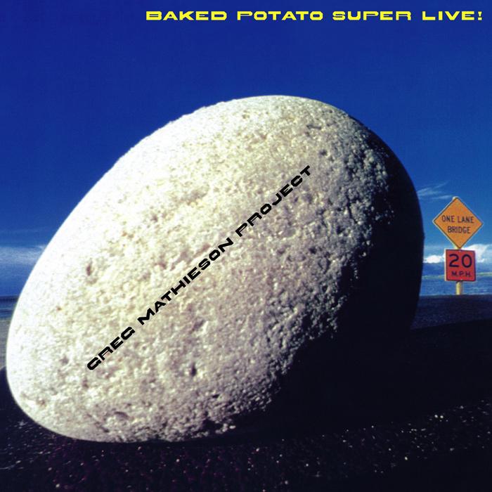 GREG MATHIESON PROJECT / グレッグ・マティソン・プロジェクト / BAKED POTATO SUPER LIVE! / ベイクド・ポテト・スーパー・ライヴ