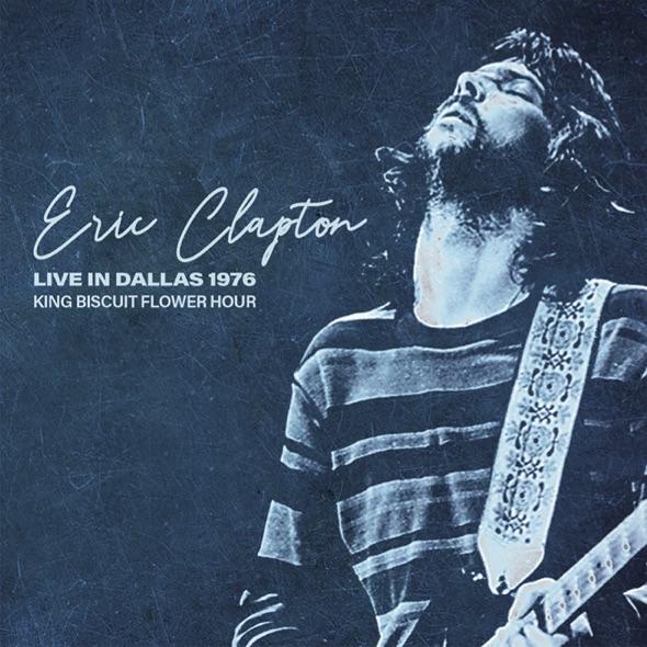 ERIC CLAPTON / エリック・クラプトン / ライヴ・イン・テキサス 1976 キング・ビスケット・フラワー・アワー