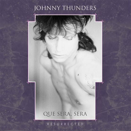 JOHNNY THUNDERS / ジョニー・サンダース / QUE SERA SERA: RESURRECTED [COLORED 2LP]
