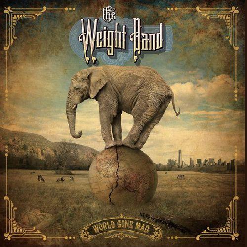 THE WEIGHT BAND / ザ・ウェイト・バンド / WORLD GONE MAD / ワールド・ゴーン・マッド