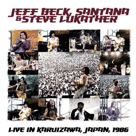 JEFF BECK, SANTANA & STEVE LUKATHER / ジェフ・ベック、サンタナ&スティーヴ・ルカサー / LIVE IN KARUIZAWA,JAPAN ,1986 / ライヴ・イン・ジャパン 1986