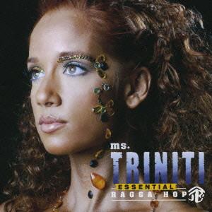 TRINITI / トリニティ / MS.TRINITI ESSENTIAL RAGGA HOP / ベスト・オブ・トリニティ