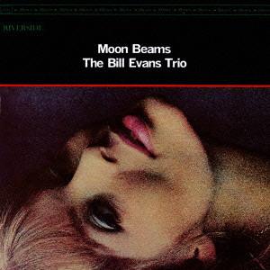 BILL EVANS / ビル・エヴァンス / Moon Beams / ムーンビームス