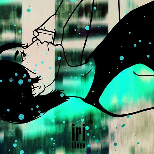 IRI / iri / LIFE EP / life ep