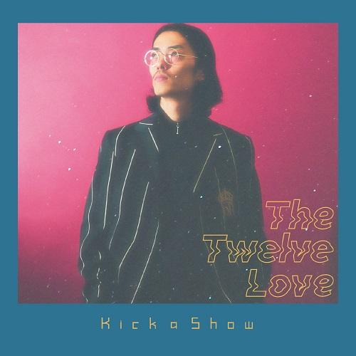KICK A SHOW / The Twelve Love