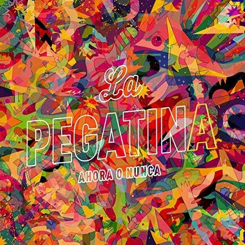 LA PEGATINA / ラ・ペガティーナ / AHORA O NUNCA
