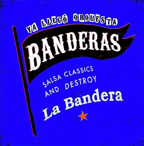BANDERAS / バンデラス / ラ・バンデラ