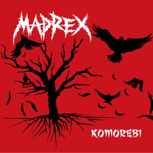 MADREX / KOMOREBI