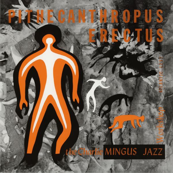 CHARLES MINGUS / チャールズ・ミンガス / 直立猿人(LP/180g)