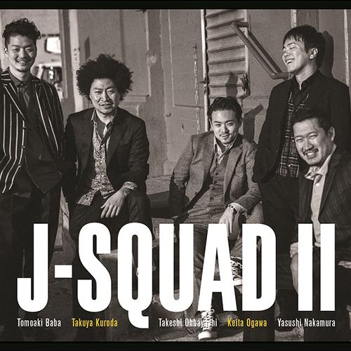 J Squad / ジェイ・スクワッド / J-SQUAD 2 / J-Squad II