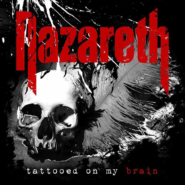 NAZARETH / ナザレス / TATTOOED ON MY BRAIN / タトゥード・オン・マイ・ブレイン