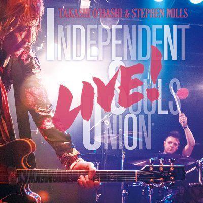 TAKASHI O'HASHI & Stephen Mills / INDEPENDENT SOULS UNION LIVE! / インディペンデント・ソウルズ・ユニオン・ライブ!