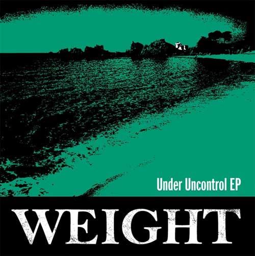 WEIGHT / Under Uncontrol EP
