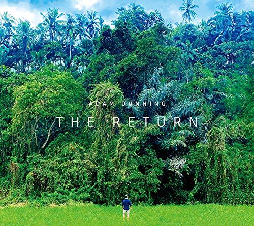 ADAM DUNNING / アダム・ダニング / THE RETURN / ザ・リターン