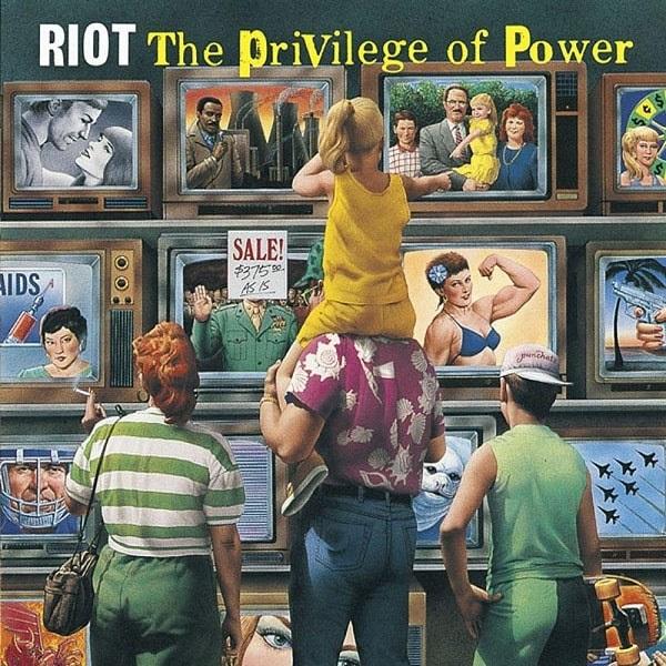 RIOT / ライオット / THE PRIVILEGE OF POWER / ザ・プリヴィレッジ・オブ・パワー