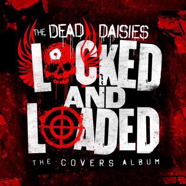 THE DEAD DAISIES / ザ・デッド・デイジーズ / LOCKED AND LOADED / ロックド・アンド・ローデッド