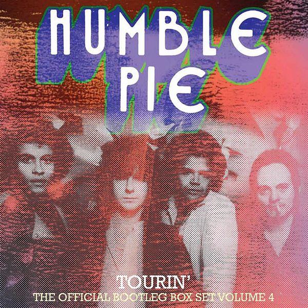 HUMBLE PIE / ハンブル・パイ / TOURIN' THE OFFICIAL BOOTLEG BOX SET VOLUME 4 / オフィシャル・ブートレグ・ボックス Vol.4