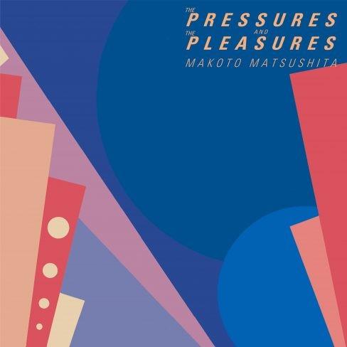 松下誠/THE PRESSURES AND THE PLEASURES(完全生産限定 アナログLP)