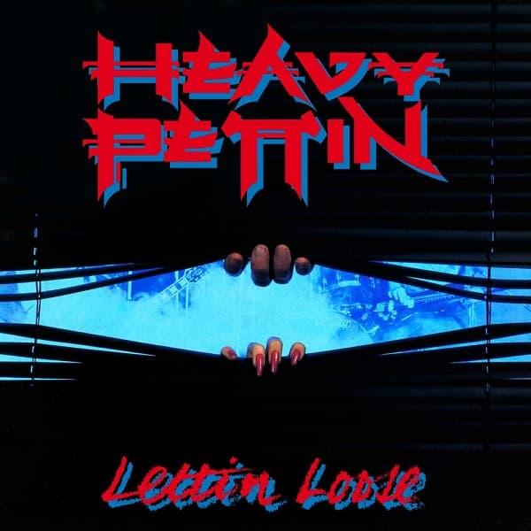 HEAVY PETTIN / ヘヴィ・ペッティン / LETTIN LOOSE