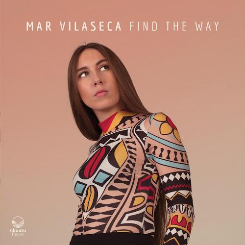 MAR VILASECA / マル・ヴィラセカ / FIND THE WAY / ファインド・ザ・ウェイ