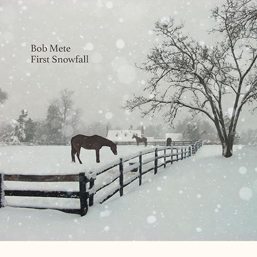 BOB MATE / ボブ・メッティ / FIRST SNOWFALL / ファースト・スノウフォール