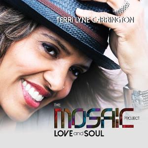 TERRI LYNE CARRINGTON / テリ・リン・キャリントン / The Mosaic Project: Love & Soul