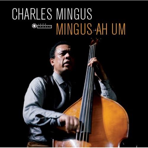CHARLES MINGUS / チャールズ・ミンガス / Mingus Ah Um (LP/180g)