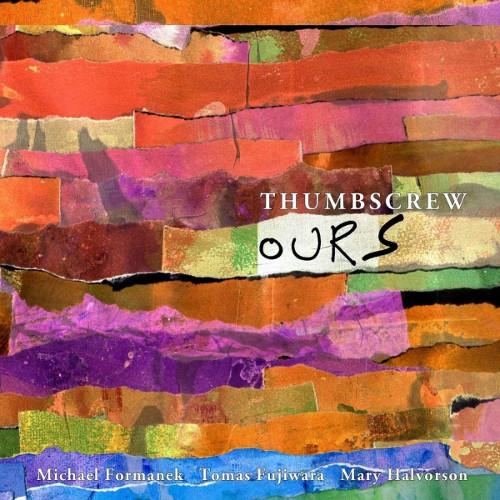 THUMBSCREW / サムスクリュー / Ours